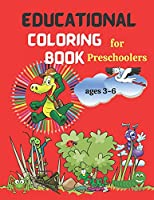 Educational Coloring Book for Preschoolers - Ages 3-6.: Shapes, Figures, Letters, Numbers, Animal Names.