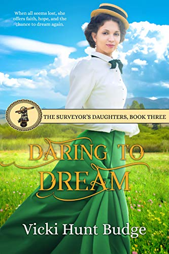 Daring To Dream (The Surveyor's Daughters Book 3) by [Vicki Hunt Budge]