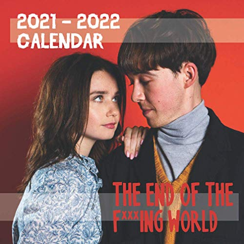 THE END OF THE F***ING WORLD Calendar 2021-2022: 18-month mini Grid Calendar 7x7 inches for teens and adults !