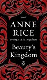 Beauty's Kingdom: A Novel in the Sleeping Beauty Series by A. N. Roquelaure (April 19,2016)