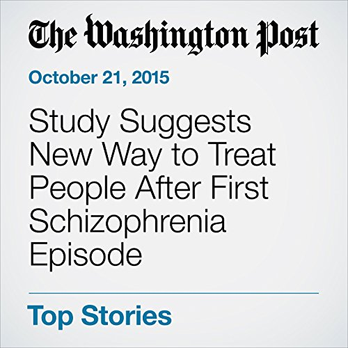 Study Suggests New Way to Treat People After First Schizophrenia Episode cover art