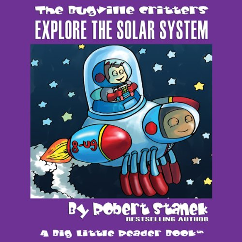 The Bugville Critters     Buster Explores the Solar System: Buster Bee's Adventure Series, Book 13              By:                                                                                                                                 Robert Stanek                               Narrated by:                                                                                                                                 Victoria Charters                      Length: 12 mins     3 ratings     Overall 4.0