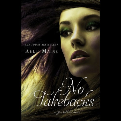 No Takebacks     A Give & Take Novella              By:                                                                                                                                 Kelli Maine                               Narrated by:                                                                                                                                 Annie Green                      Length: 1 hr and 30 mins     9 ratings     Overall 3.8