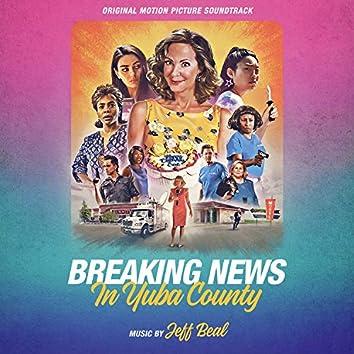 Breaking News In Yuba County: Original Motion Picture Soundtrack