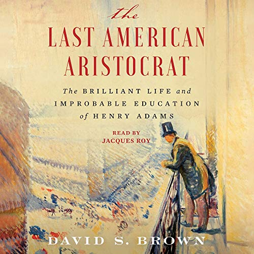 The Last American Aristocrat Audiobook By David S. Brown cover art
