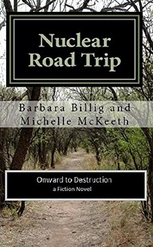 Book: Nuclear Road Trip - Onward to Destruction by Barbara Griffin Billig and Michelle McKeeth