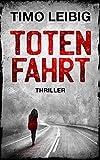 Totenfahrt: Thriller (Goldmann und Brandner 6)