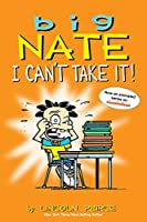 Big Nate: I Can't Take It! (Amp! Comics for Kids)