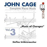 John Cage - Complete Piano Music, Vol. 3 - Music Of Changes / Schleiermacher by STEFFEN SCHLEIERMACHER (1999-06-22)