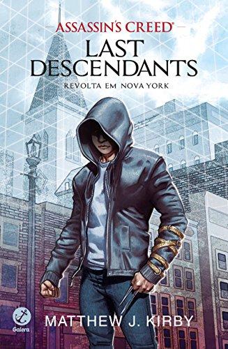 Revolta em Nova York - Last descendants - vol. 1 (Assassin's Creed)
