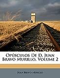 Opúsculos De D. Juan Bravo Murillo, Volume 2