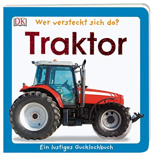 Wer versteckt sich da? Traktor: Ein lustiges Gucklochbuch. Pappbilderbuch mit Glitzerfolie und Gucklöchern ab 1 Jahr