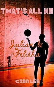 That's All Me:Julian & Felisha