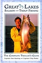 Great Lakes Salmon and Trout Fishing: The Complete Troller's Guide
