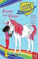 Unicorn Academy: Ariana and Whisper (Unicorn Academy: Where Magic Happens)