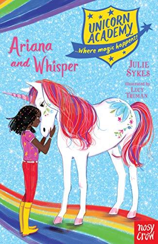Unicorn Academy. Ariana And Whisper (Unicorn Academy: Where Magic Happens, 8)