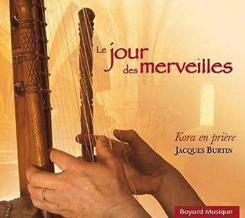 Le Jour des merveilles (Kora en prière)