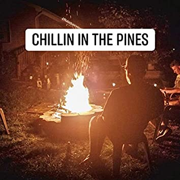 Chillin In The Pines