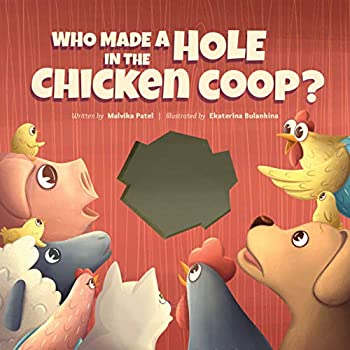 Who Made a Hole in the Chicken Coop?
