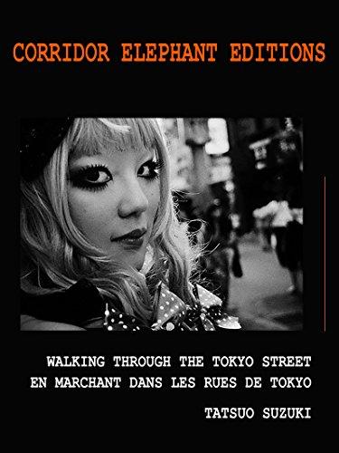 En marchant dans les rues de Tokyo: Walking through the Tokyo street (French Edition)