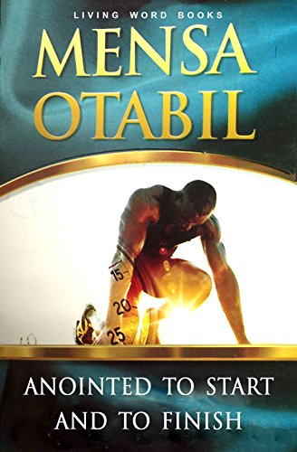 Anointed To Start And To Finish Kindle Edition By Otabil Mensa Religion Spirituality Kindle Ebooks Amazon Com