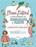Mamá natural: La guía saludable del embarazo y parto (Divulgación)