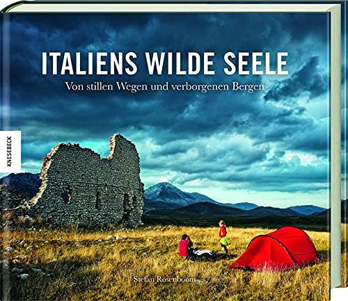 Italiens wilde Seele: Von stillen Wegen und verborgenen Bergen