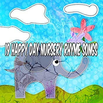 19 Happy Day Nursery Rhyme Songs