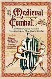 Medieval Combat: A Fifteenth-Century Manual of Swordfighting and Close-Quarter Combat