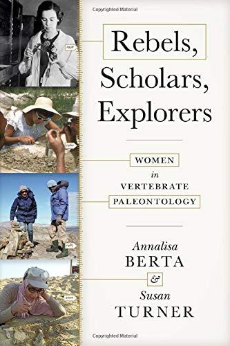Compare Textbook Prices for Rebels, Scholars, Explorers: Women in Vertebrate Paleontology  ISBN 9781421439709 by Berta, Annalisa,Turner, Susan
