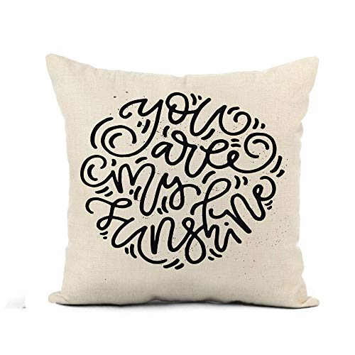 N\A Throw Pillow Cover Brush You Are My Sunshine Handdrawn Letras románticas Funda de Almohada caligráfica Decoración para el hogar Funda de Almohada de Lino de algodón Cuadrada Funda de cojín