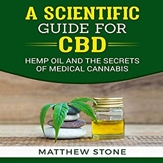 A Scientific Guide for CBD     Hemp Oil, Pain Relief and the Secrets of Medical Cannabis              By:                                                                                                                                 Matthew Stone                               Narrated by:                                                                                                                                 Sangita Chauhan                      Length: 2 hrs and 51 mins     4 ratings     Overall 4.3