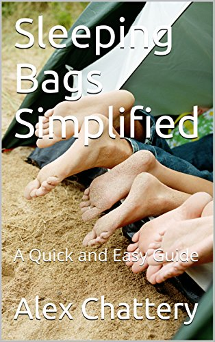 Sleeping Bags Simplified: A Quick and Easy Guide