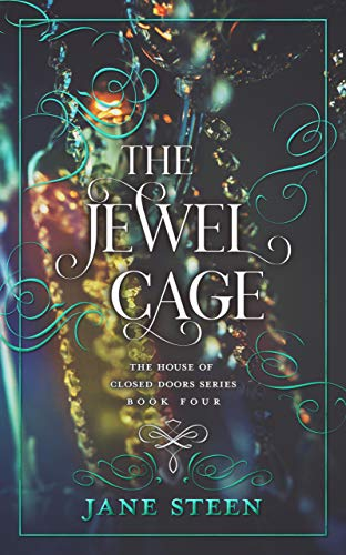 The Jewel Cage (The House of Closed Doors Book 4)