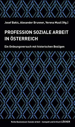 Profession Soziale Arbeit in Österreich: Ein Ordnungsversuch mit historischen Bezügen