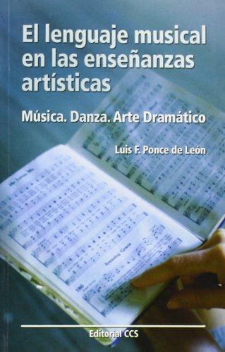 El lenguaje musical en las enseñanzas artisticas: Música. Danza. Arte dramático: 39...
