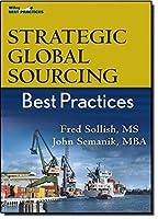 Strategic Global Sourcing Best Practices by Fred Sollish John Semanik(2011-02-08)