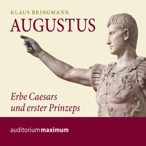 Augustus. Erbe Caesars und erster Prinzeps Titelbild