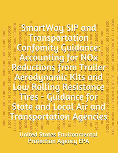 SmartWay SIP and Transportation Confomity Guidance: Accounting for NOx Reductions from Trailer Aerodynamic Kits and Low Rolling Resistance Tires - ... and Local Air and Transportation Agencies