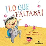 ¡Lo Que Faltaba!: Libro para niños de 3 a 5 años - Cuentos para ir a dormir con besos - Conciliación familiar (Cuentos para dormir)