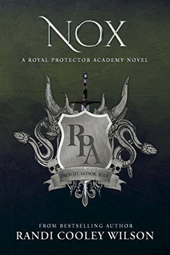 NOX: A Royal Protector Academy Novel (The Royal Protector Academy Book 3)