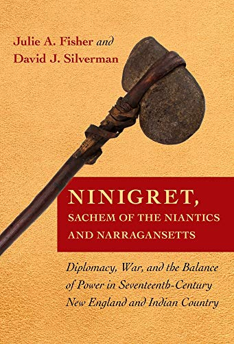 Ninigret, Sachem of the Niantics and Narragansetts: Diplomacy, War, and the Balance of Power in Seventeenth-Century New England and Indian Country (English Edition)