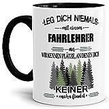 Tassendruck Berufe-Tasse Leg Dich Niemals mit einem Fahrlehrer an - Geschenk-Idee/Büro/Job/Arbeit/Witzig/Lustig/Innen & Henkel Schwarz