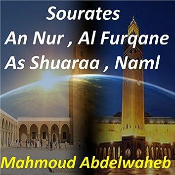 Sourates An Nur, Al Furqane, As Shuaraa, Naml (Quran)