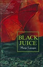 Black Juice by Lanagan, Margo (2005) Hardcover