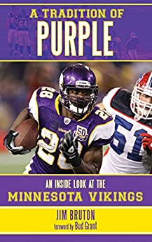 A Tradition of Purple: An Inside Look at the Minnesota Vikings by [Jim Bruton, Bud Grant]