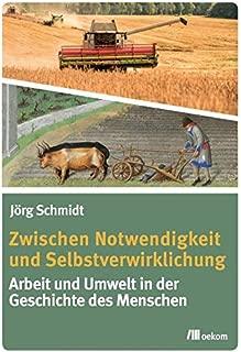 Zwischen Notwendigkeit und Selbstverwirklichung: Arbeit und Umwelt in der Geschichte des Menschen