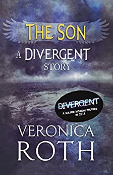The Son: A Divergent Story (Divergent Series) by [Veronica Roth]
