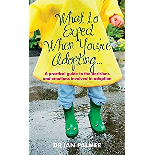 What to Expect When You're Adopting... A practical guide to the decisions and emotions involved in adoption:Thecricketmaster