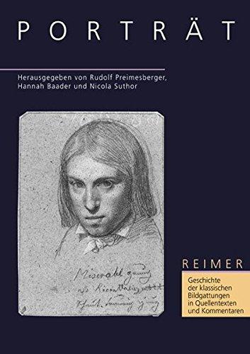 Geschichte der klassischen Bildgattungen in Quellentexten und Kommentaren / Porträt